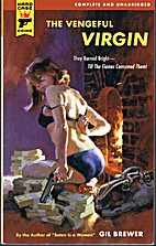 The vengeful virgin by Gil Brewer