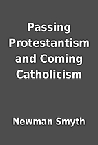 Passing Protestantism and Coming Catholicism…