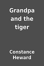 Grandpa and the tiger by Constance Heward