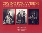 Crying for a Vision: A Rosebud Sioux…