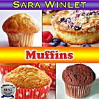 Muffins (Scrumptious Muffins, Sweet and…