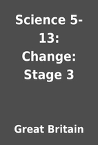 Science 5-13: Change: Stage 3 by Great…