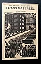 Frans Masereel, 1889-1972: The Radical…