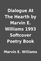 Dialogue At The Hearth by Marvin E. Williams…