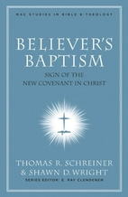 Believer's Baptism: Sign of the New…