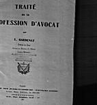 Traité de la profession d'avocat by Louis…