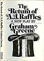 The Return of A.J. Raffles by Graham Greene