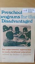 Preschool Programs for the Disadvantaged:…