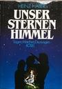 Unser Sternenhimmel. Sagen, Märchen, Deutungen - Heinz Haber
