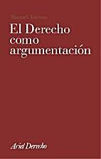 El Derecho como argumentación by Manuel…