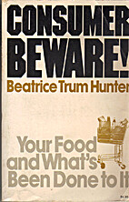 Consumer Beware! Your Food and What's Been…