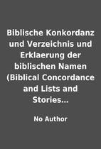 Biblische Konkordanz und Verzeichnis und…