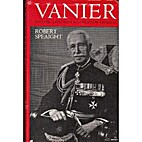 Vanier: soldier, diplomat and governor…
