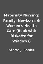 Maternity Nursing: Family, Newborn, &…