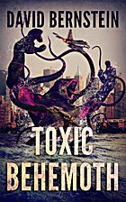 Toxic Behemoth: A Kaiju Thriller by David…