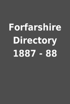 Forfarshire Directory 1887 - 88