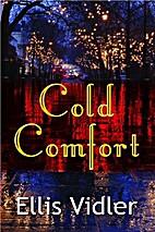 Cold Comfort by Ellis Vidler