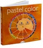 The Pastel Color Wheel Book by John Barber