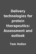 Delivery technologies for protein…
