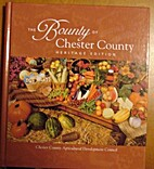 The Bounty of Chester County by Laura C.…