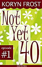Not Yet 40