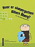 Hvor er skøyergutten Albert Åberg? by…