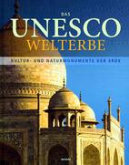 Das UNESCO Welterbe. Kultur- und…