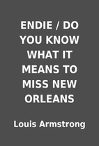 ENDIE / DO YOU KNOW WHAT IT MEANS TO MISS…