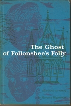 The Ghosts of Follonsbee's Folly by Florence…