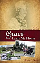 Grace Leads Me Home by Marlene C. Miller