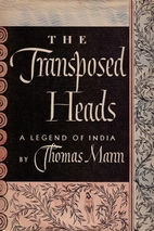 The Transposed Heads: A Legend of India by…