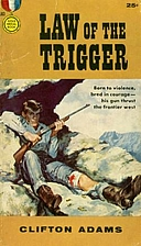 The Law of the Trigger by Clifton Adams