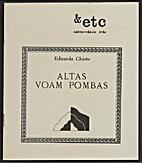 Altas Voam Pombas by eduarda chiote