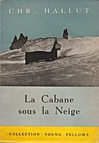 La Cabane sous la Neige by Chr. Hallut