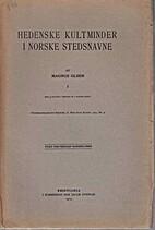 Hedenske kultminder i norske stedsnavne 1 by…