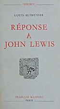 Réponse à John Lewis by Louis Althusser