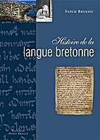 Histoire de la langue bretonne by Fañch…