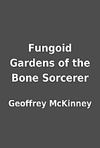 Fungoid Gardens of the Bone Sorcerer by…