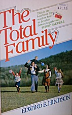 The Total Family by Edward E. Hindson
