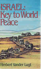 Israel : key to world peace by Herbert…