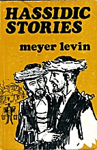 Hassidic Stories by Meyer Levin