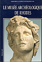 MUSEES DE RHODES I. MUSEE ARCHEOLOGIQUE. by…