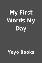 My First Words My Day by Yoyo Books