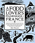 A food lover's pilgrimage to France by Dee…