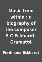 Music from within : a biography of the…