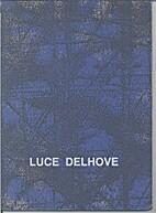 Luce Delhove by Luce Delhove