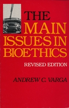The main issues in bioethics by Andrew C.…