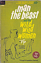 Man the Beast and the Wild, Wild Women by…