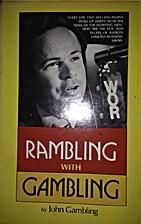 Rambling with Gambling by John A. Gambling