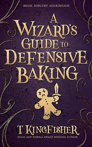 A Wizard's Guide To Defensive Baking by T.…